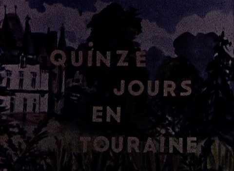 QUINZE JOURS EN TOURAINE - LA VIE DE CHATEAU